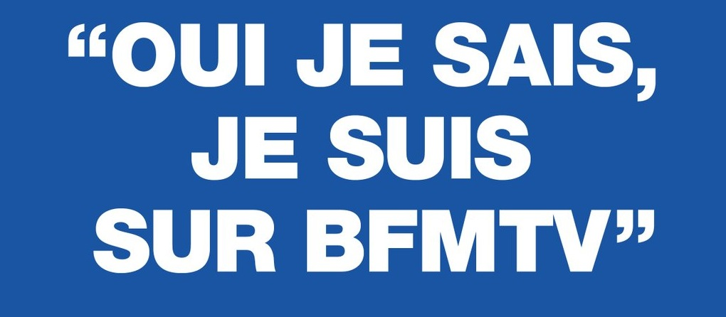 Oui je sais je suis sur BFMTV